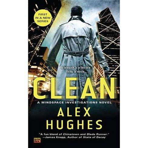 Clean - (Mindspace Investigations Novel) by  Alex Hughes (Paperback) - image 1 of 1