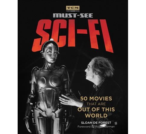 Turner Classic Movies Must-See Sci-Fi -  by Sloan De Forest (Paperback) - image 1 of 1