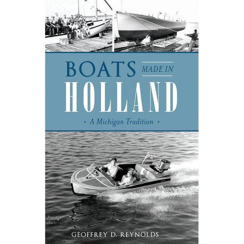 Boats Made in Holland - by  Geoffrey D Reynolds (Hardcover) - image 1 of 1