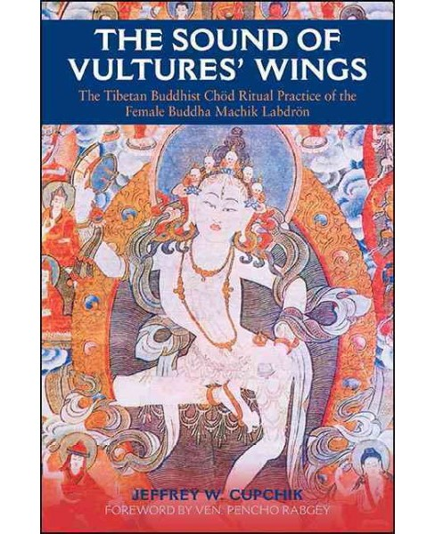 Sound of Vultures' Wings : The Tibetan Buddhist Chod Ritual Practice of the Female Buddha Machik Labdron  - image 1 of 1