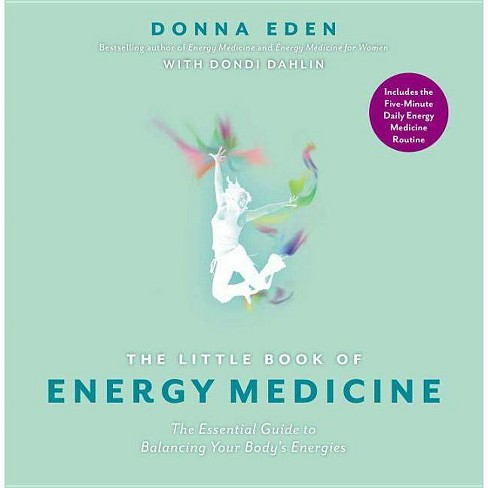 The Little Book of Energy Medicine - by  Donna Eden & Dondi Dahlin (Paperback) - image 1 of 1