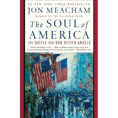Soul of America : The Battle for Our Better Angels -  Reprint by Jon Meacham (Paperback)