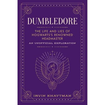 Dumbledore - by  Irvin Khaytman (Hardcover)