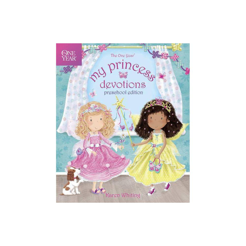 The One Year My Princess Devotions - by Karen Whiting (Hardcover)