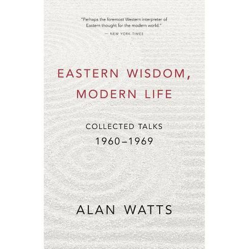 Eastern Wisdom, Modern Life - by  Alan Watts (Paperback) - image 1 of 1