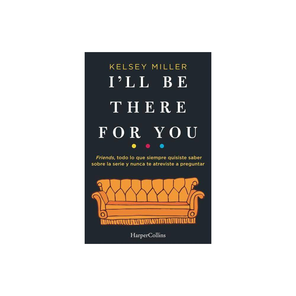 I Ll Be There For You By Kelsey Miller Paperback