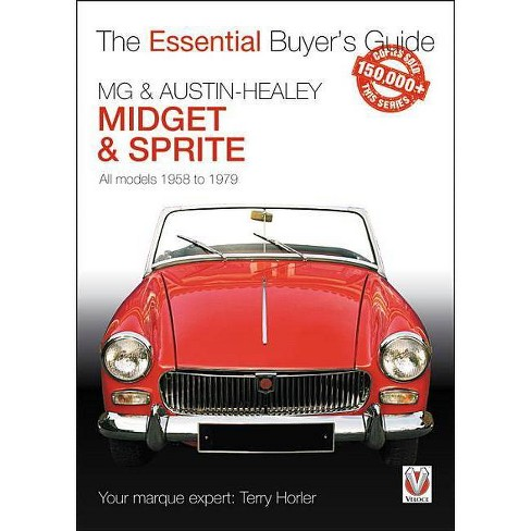 MG & Austin-Healey Midget & Sprite - (Essential Buyer's Guide) by  Terry Horler (Paperback) - image 1 of 1