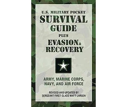 U.s. Military Pocket Survival Guide : Army, Marine Corps, Navy, and Air Force (Original) (Paperback) - image 1 of 1