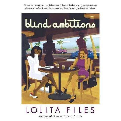 Blind Ambitions - by  Lolita Files (Paperback) - image 1 of 1
