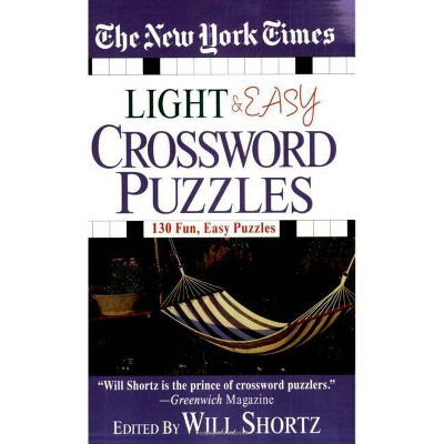 The New York Times Light and Easy Crossword Puzzles - by  Will Shortz (Paperback)