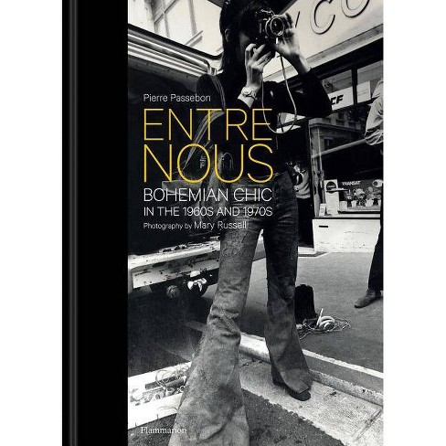 Entre Nous: Bohemian Chic in the 1960s and 1970s - by  Pierre Passebon (Hardcover) - image 1 of 1