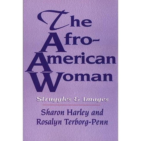 The Afro-American Woman - by  Sharon Harley & Rosalyn Terborg-Penn (Paperback) - image 1 of 1