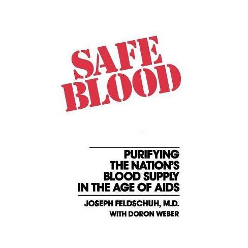 Safe Blood - by  Joseph Feldschuh (Paperback) - image 1 of 1
