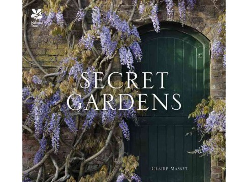 Secret Gardens -  by Claire Masset (Hardcover) - image 1 of 1
