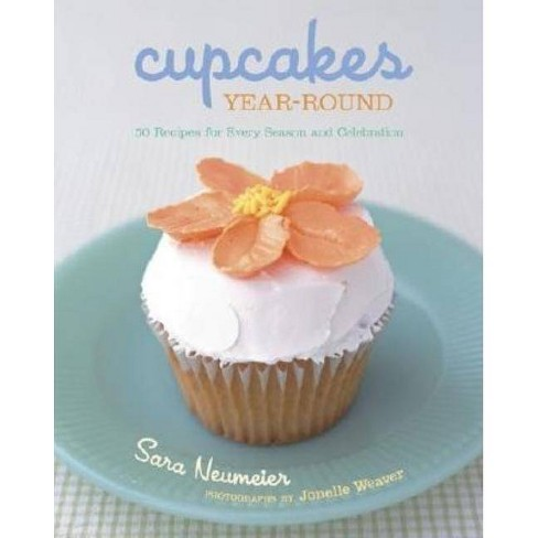 Cupcakes Year-Round - by  Sara Neumeier (Mixed media product) - image 1 of 1
