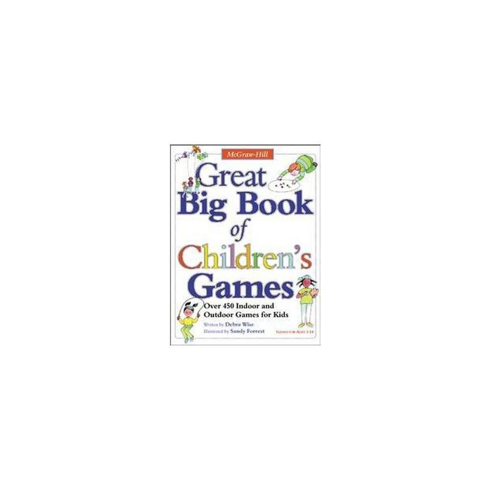 Great Big Book of Children's Games : Over 450 Indoor and Outdoor Games for Kids (Paperback) (Debra Wise)