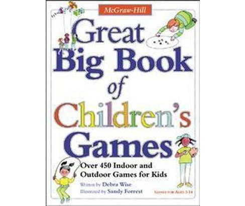 Great Big Book of Children's Games : Over 450 Indoor and Outdoor Games for Kids (Paperback) (Debra Wise) - image 1 of 1