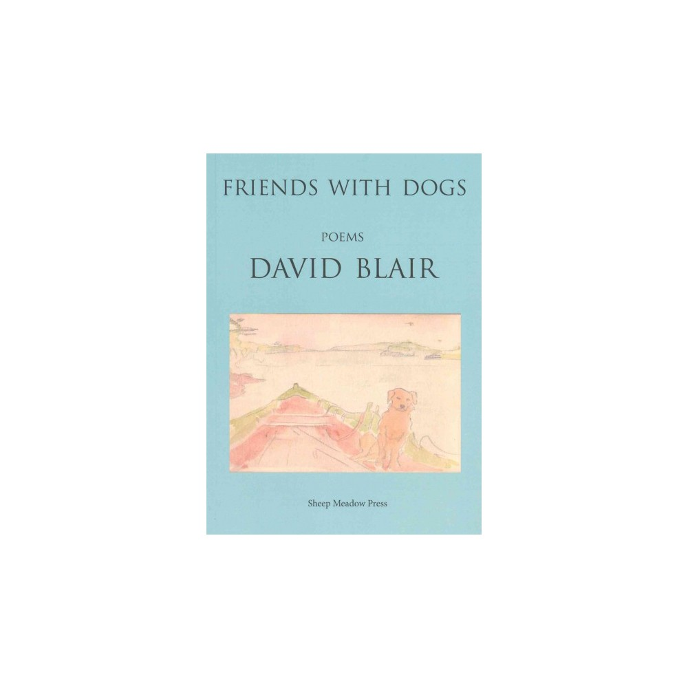 Friends With Dogs (Paperback) (David Blair)