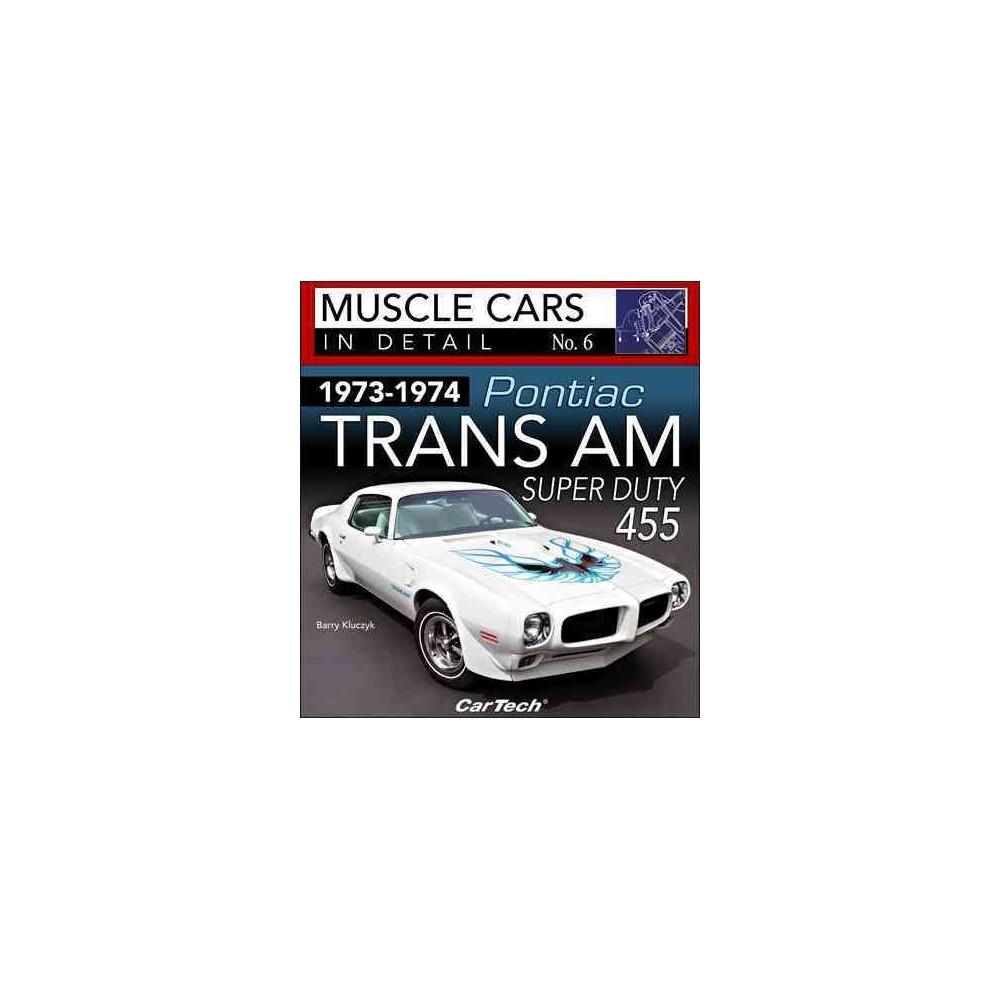 1973-1974 Pontiac Trans-am Super Duty (Paperback) (Barry Kluczyk)