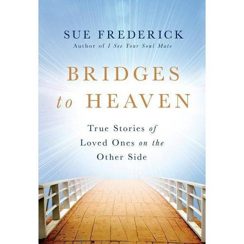 Bridges to Heaven - by  Sue Frederick (Hardcover) - image 1 of 1