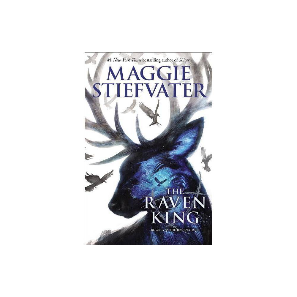 The Raven King Raven Cycle Book 4 4 By Maggie Stiefvater Hardcover