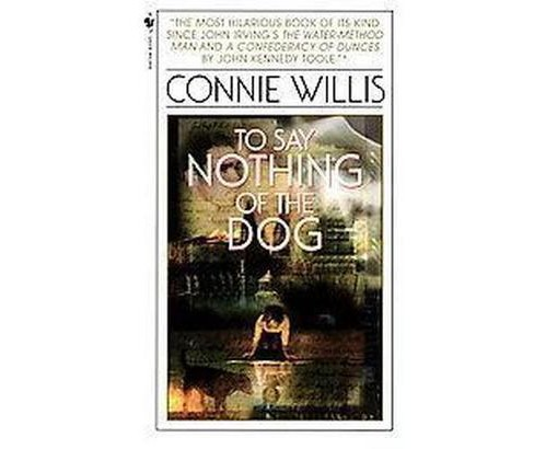 To Say Nothing of the Dog (Paperback) (Connie Willis) - image 1 of 1