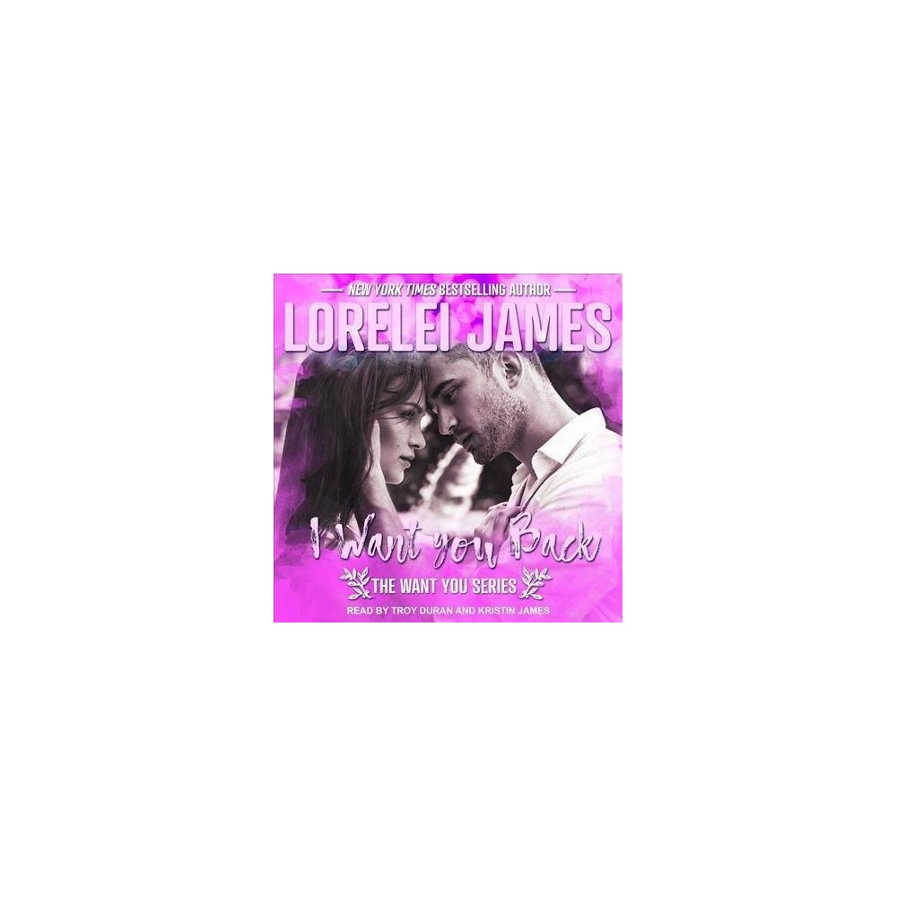 I Want You Back - Unabridged (Want You) by Lorelei James (CD/Spoken Word)