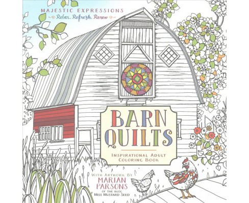 Barn Quilts : Inspirational Adult Coloring Book (Paperback) (Marian Parsons) - image 1 of 1