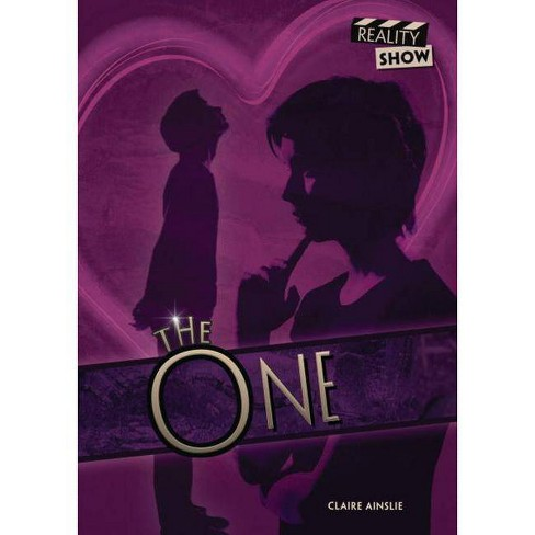The One - (Reality Show) by  Claire Ainslie (Hardcover) - image 1 of 1