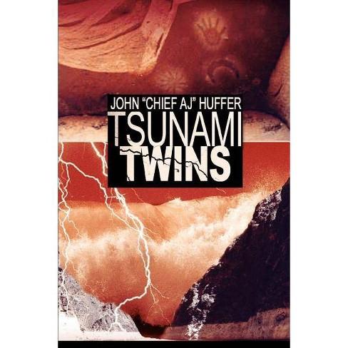 Tsunami Twins - by  John Chief Aj Huffer (Paperback) - image 1 of 1