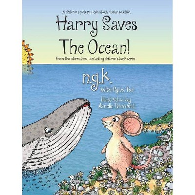 Harry Saves The Ocean! - (Harry the Happy Mouse) by  N G K & Sylva Fae (Paperback)