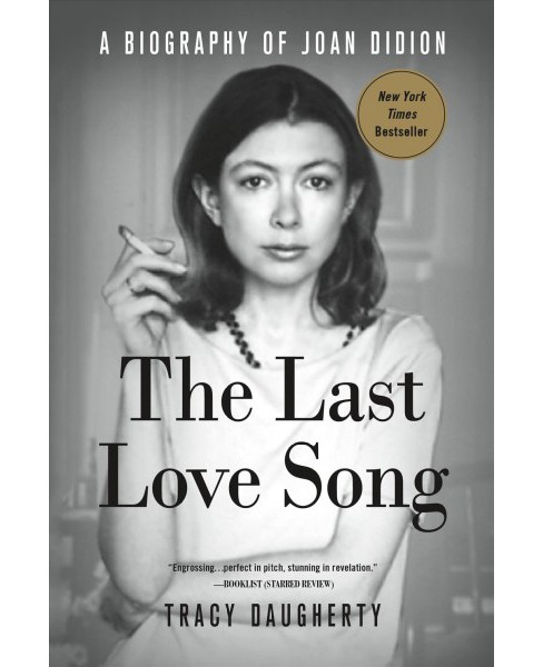 Last Love Song : A Biography of Joan Didion (Reprint) (Paperback) (Tracy Daugherty) - image 1 of 1