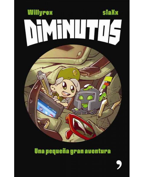Diminutos /Tiny : Una Pequeña Gran Aventura /A Great Little Adventure (Paperback) (Willyrex) - image 1 of 1