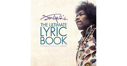 Jimi Hendrix : The Ultimate Lyric Book (Hardcover) - image 1 of 1