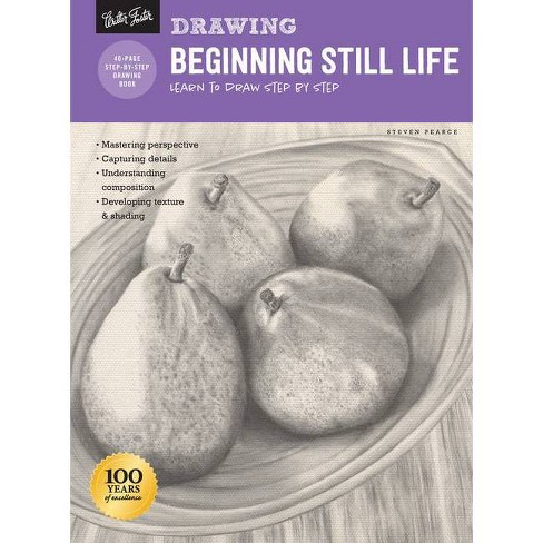 Drawing: Beginning Still Life - (How to Draw & Paint) by  Steven Pearce (Paperback) - image 1 of 1