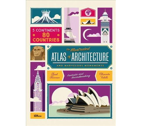 Illustrated Atlas of Architecture and Marvelous Monuments (Hardcover) - image 1 of 1