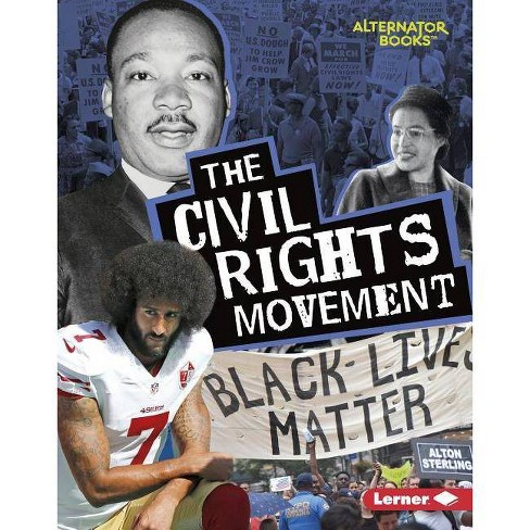 The Civil Rights Movement - (Movements That Matter (Alternator Books (R) )) by  Eric Braun (Hardcover) - image 1 of 1
