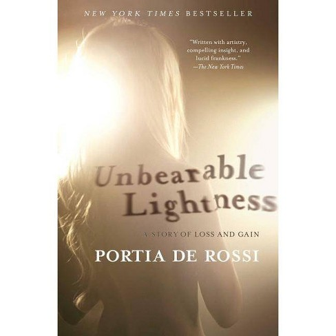 Unbearable Lightness - by  Portia de Rossi (Paperback) - image 1 of 1