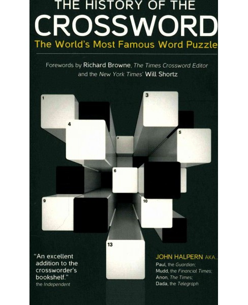 History of the Crossword : The World's Most Famous Word Puzzle (Paperback) (John Halpern) - image 1 of 1