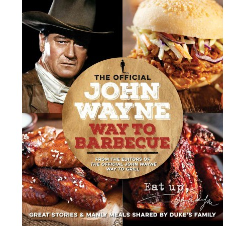 Official John Wayne Way to Barbeque (Paperback) - image 1 of 1