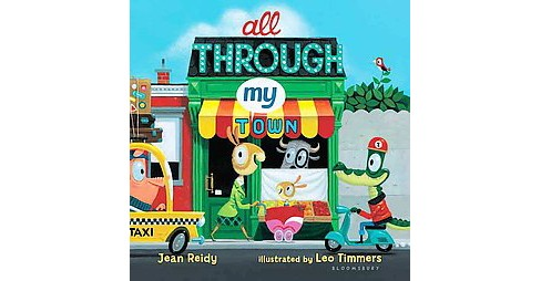 All Through My Town (Hardcover) (Jean Reidy) - image 1 of 1