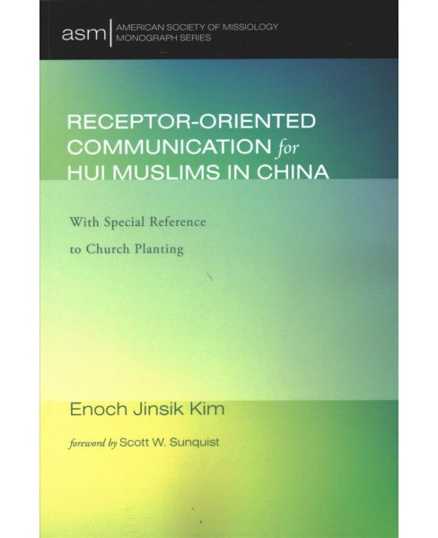 Receptor-Oriented Communication for Hui Muslims in China : With Special Reference to Church Planting - image 1 of 1
