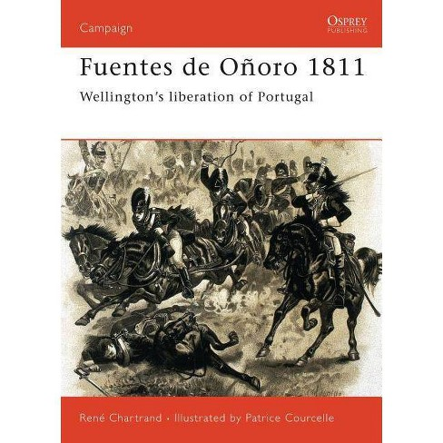 Fuentes de O�oro 1811 - (Campaign) by  Rene Chartrand (Paperback) - image 1 of 1