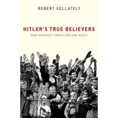 Hitler's True Believers - by  Robert Gellately (Hardcover) - image 1 of 1