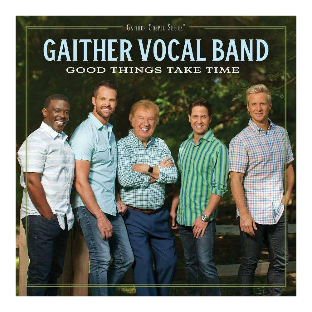Gaither Vocal Band - Good Things Take Time (CD)