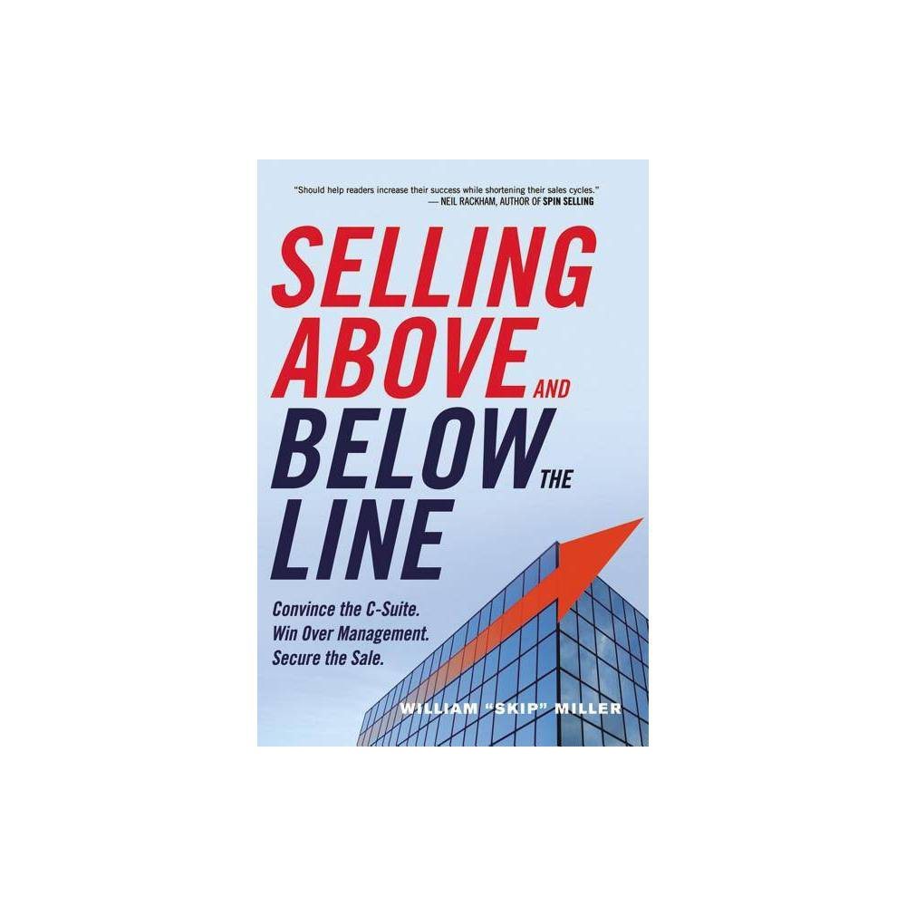 Selling Above And Below The Line By William Miller Paperback