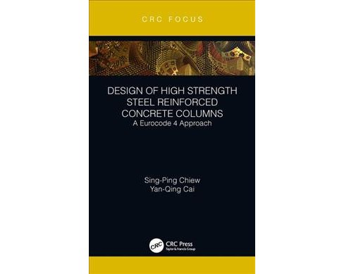 Design of High Strength Steel Reinforced Concrete Columns : A Eurocode 4 Approach -  (Hardcover) - image 1 of 1