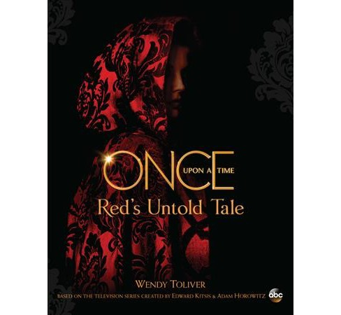 Once upon a Time Red's Untold Tale -  (Once upon a Time) by Wendy Toliver (Paperback) - image 1 of 1