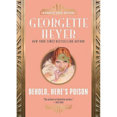 Behold, Here's Poison - (Country House Mysteries) by  Georgette Heyer (Paperback) - image 1 of 1