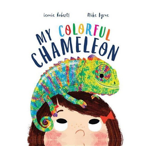 Storytime: My Colorful Chameleon - by  Leonie Roberts (Hardcover) - image 1 of 1